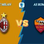 Прогноз на матч Милан - Рома