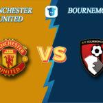 Прогноз на матч Манчестер Юнайтед - Борнмут